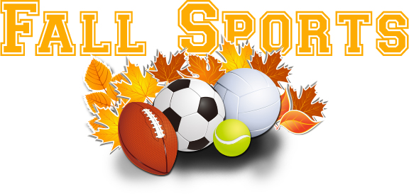 Fall Sports Begin Monday, August 26, 2019