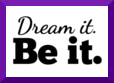 Dec. 11: Dream It. Be It.