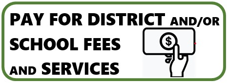 Pay for School and/or District Fees and Services