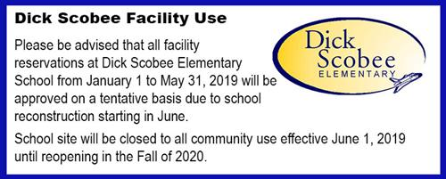 Due to reconstruction facility use will be approved on tentative basis from January 1 to May 31, 2019 at Dick Scobee.